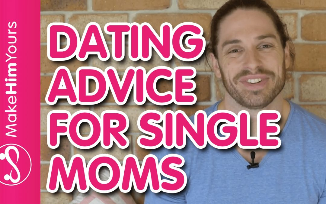 Dating tips as a single mom