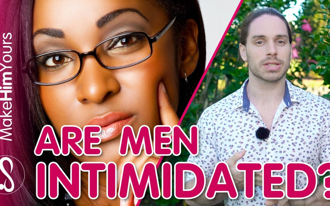 Are Men Intimidated By Your Success? Here's The Real Truth